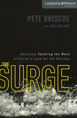 The Surge: Churches Catching the Wave of Christ's    Love for the Nations - Slightly Imperfect  -     By: Pete Briscoe, Todd Hillard