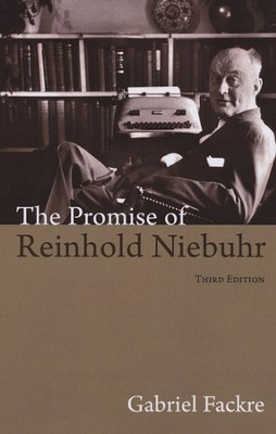 The Promise of Reinhold Niebuhr, 3rd ed.  -     By: Gabriel Fackre