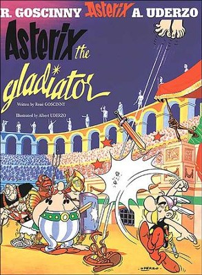 Asterix the Gladiator  -     By: Rene Goscinny, Albert Uderzo