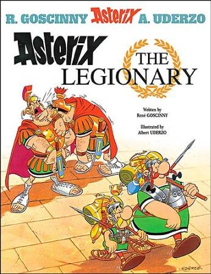 Asterix the Legionary  -     By: Rene Goscinny, Albert Uderzo