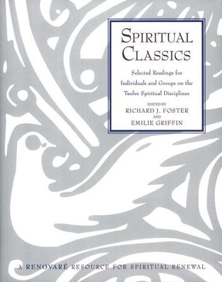Spiritual Classics   -     Edited By: Richard J. Foster, Emilie Griffin     By: Richard J. Foster & Emilie Griffin, eds.