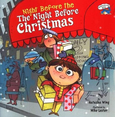 The Night Before The Night Before Christmas   -     By: Natasha Wing, Mike Lester