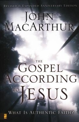 The Gospel According to Jesus: Revised & Updated Anniversary Edition  -     By: John MacArthur