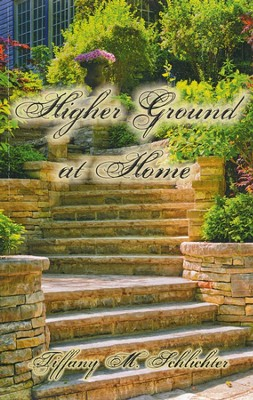 Higher Ground at Home   -     By: Tiffany Schlichter