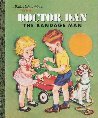 Doctor Dan: The Bandage Man  -     By: Helen Gaspard