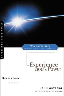 Revelation: Experience God's Power, New Community Series  -     By: John Ortberg
