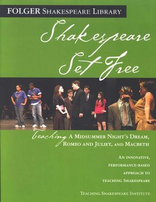 Shakespeare Set Free: Teaching Romeo & Juliet, Macbeth and Midsummer's Night's Dream  -     By: William Shakespeare
