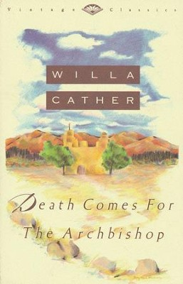 Death Comes for the Archbishop   -     By: Willa Cather