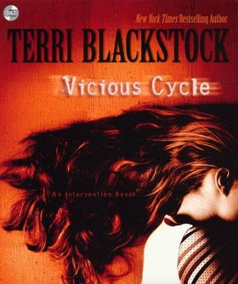 Vicious Cycle, Intervention Series #2, Unabridged Audiobook on CD   -     By: Terri Blackstock