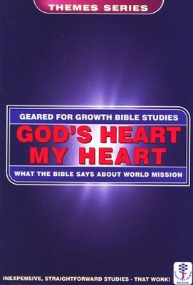 God's Heart, My Heart: What the Bible Says About World Mission, Geared for Growth Bible Studies  -