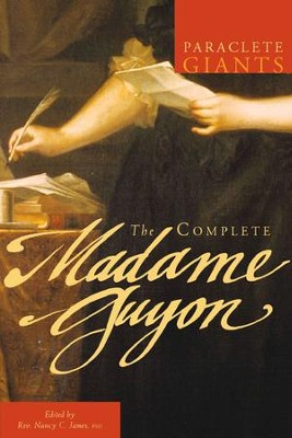 The Complete Madame Guyon - eBook  -     Edited By: Nancy C. James     By: Jeanne Guyon