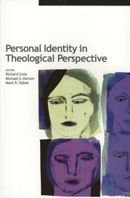 Personal Identity in Theological Perspective  -     By: Richard Lints, Michael S. Horton, Mark R. Talbot