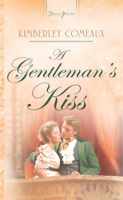 A Gentleman's Kiss - eBook  -     By: Kimberley Comeaux