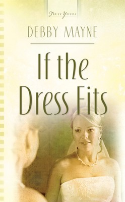 If The Dress Fits - eBook  -     By: Debby Mayne