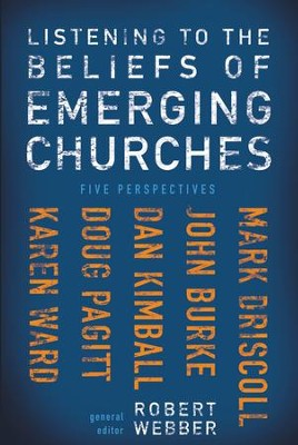 Listening to the Beliefs of Emerging Churches: Five Perspectives - eBook  -     By: Robert E. Webber