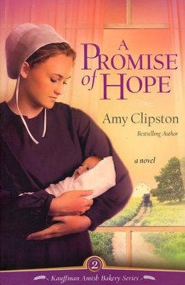 A Promise of Hope, Kauffman Amish Bakery Series #2   -     By: Amy Clipston
