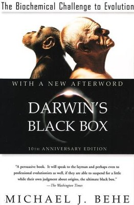 Darwin's Black Box: The Biochemical Challenge to Evolution, 10th Anniversary Edition  -     By: Michael J. Behe