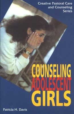 Counseling Adolescent Girls   -     By: Patricia H. Davis