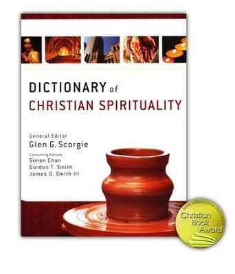 Dictionary of Christian Spirituality  -     By: Glen G. Scorgie, Simon Chan, Gordon T. Smith
