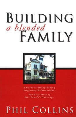 Building A Blended Family  -     By: Phil Collins