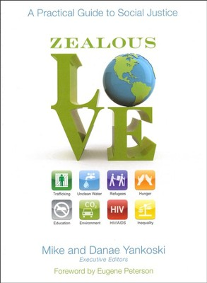 Zealous Love: A Practical Guide to Social Justice   -     By: Mike Yankoski, Danae Yankoski