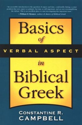 Basics of Verbal Aspect in Biblical Greek   -     By: Constantine Campbell