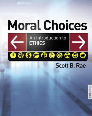 Moral Choices: An Introduction into Ethics   -     By: Scott B. Rae