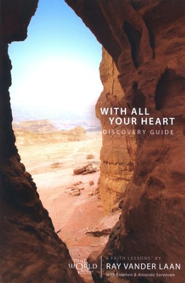 That The World May Know ®, Vol. 10: With All Your Heart,  Discovery Guide  -     By: Ray Vander Laan, Stephen Sorenson, Amanda Sorenson