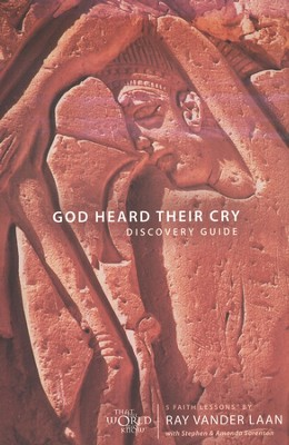 That The World May Know ®, Vol. 8: God Heard Their Cry,  Discovery Guide  -     By: Ray Vander Laan, Stephen Sorenson, Amanda Sorenson