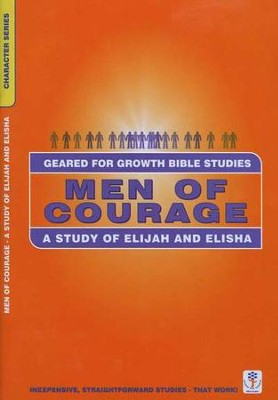Men of Courage - Elijah & Elisha,  Geared for Growth Bible Studies  -