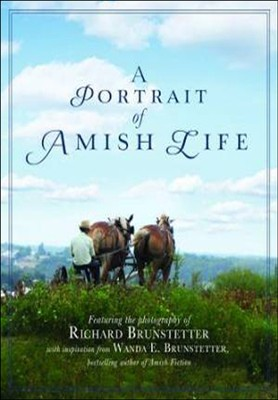 Portrait of Amish Life  -     By: Richard Brunstetter, Wanda E. Brunstetter