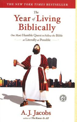 The Year of Living Biblically   -     By: A.J. Jacobs