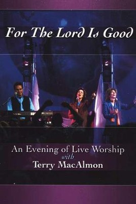 For the Lord Is Good: An Evening of Live Worship with Terry MacAlmon, DVD  -     By: Terry MacAlmon