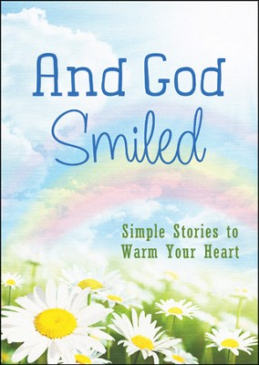 And God Smiled: Simple Stories to Warm Your Heart  -