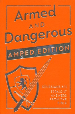 Armed and Dangerous-Amped Edition: Ephesians 6:11-Straight Answers from the Bible  -     By: Ken Abraham