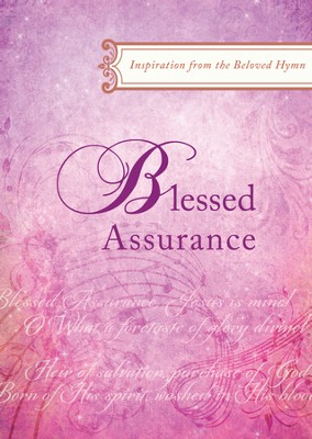 Blessed Assurance: Inspiration from the Beloved Hymn  -