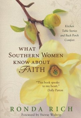 What Southern Women Know About Faith, Softcover - Slightly Imperfect  -     By: Ronda Rich