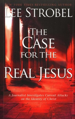 The Case for the Real Jesus  -     By: Lee Strobel