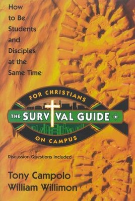 The Survival Guide for Christians on Campus: How to be Students and Disciples at the Same Time  -     By: Tony Campolo, William H. Willimon