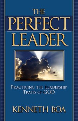 The Perfect Leader - eBook  -     By: Kenneth Boa