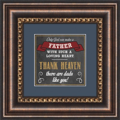 Only God Can Make A Father Framed Art  -     By: Miriam Hahn