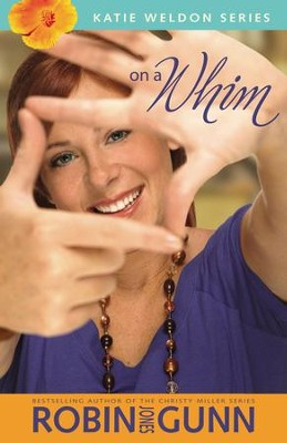 On a Whim - eBook  -     By: Robin Jones Gunn