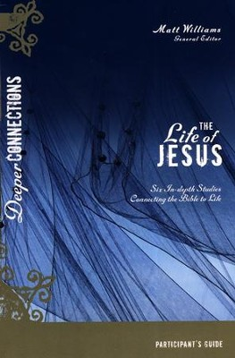 The Life of Jesus Participant Guide   -     By: Matt Williams
