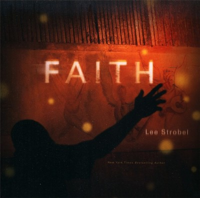 Faith  -     By: Lee Strobel