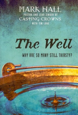 The Well: Why are so Many Still Thirsty? - Slightly Imperfect  -     By: Mark Hall, Tim Luke