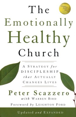 The Emotionally Healthy Church: A Strategy for       Discipleship that Actually Changes Lives, Updated Ed.  -     By: Peter L. Scazzero, Warren Bird