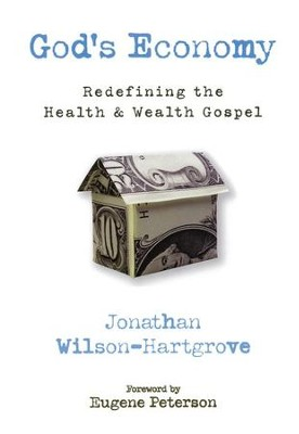 God's Economy: Redefining the Health and Wealth Gospel   -     By: Jonathan Wilson-Hartgrove