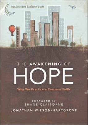 The Awakening of Hope: Why We Practice a Common Faith, Softcover  -     By: Jonathan Wilson-Hartgrove