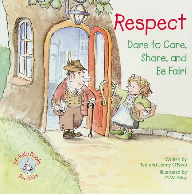 Respect: Dare To Care, Share and Be Fair!, Elf Help Book  -