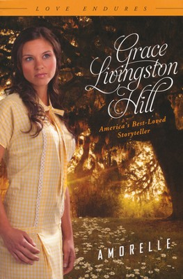 Amorelle  -     By: Grace Livingston Hill